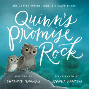 A picture book for to help with childhood anxiety from a Christian faith perspective | Christian parenting | Quinn's Promise Rock | Spiritual growth for children #Christianparenting #faithathome #Christianmom #hopegrownfaith #kidlit #childrensbook