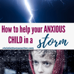 Children can experience big feelings and anxiety about violent weather like thunderstorms and tornados. Here are some tips to help parents share God's truths with your scared child, and two books to help. #Christianparenting #childhoodanxiety #violentweather #Christianmom #familydiscipleship