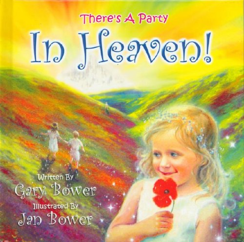 There's a party in Heaven - Gary Bower
