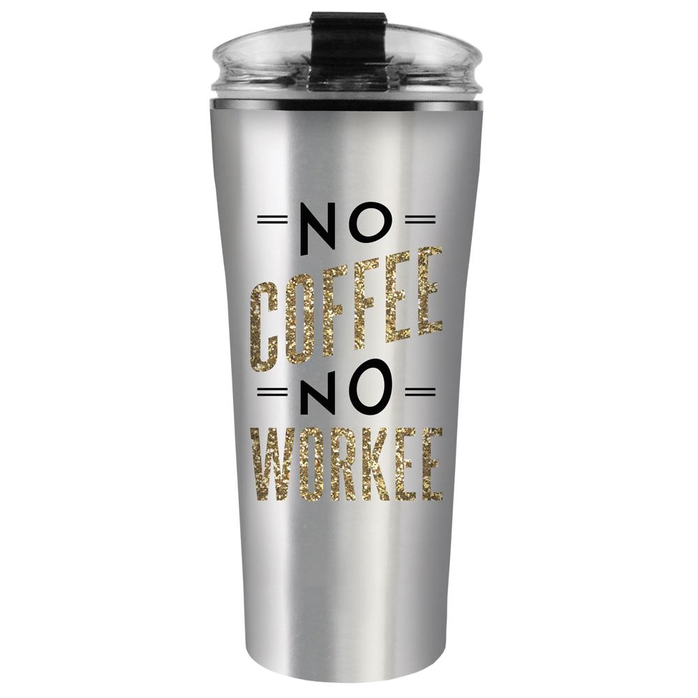 No Coffee No Workee - Travel coffee tea mug - Slant Collections - Little Shop of WOW - drinkware Canada
