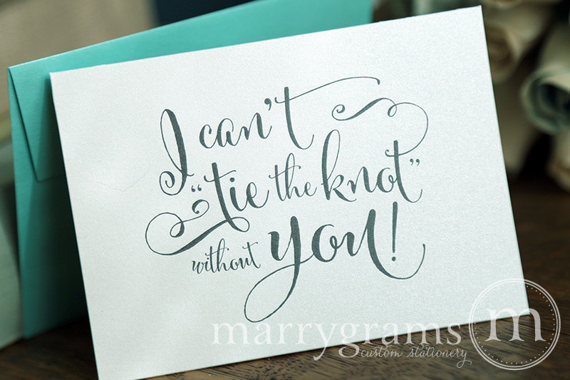 I can't tie the knot without you card bridesmaid maid of honor - Marrygrams - Little Shop of WOW