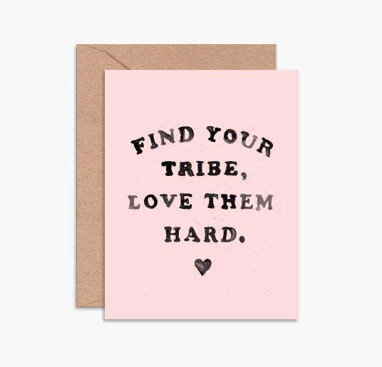 find-your-tribe-love-them-hard-greeting-card-stationery-daydream-prints-little-shop-of-wow-montreal-toronto-vancouver-canada