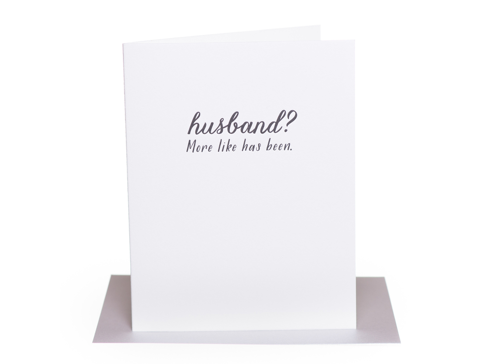 husband-more-like-has-been-divorce-breakup-greeting-card-stationery-love-paper-epiphanies-little-shop-of-wow-montreal-canada-toronto-vancouver