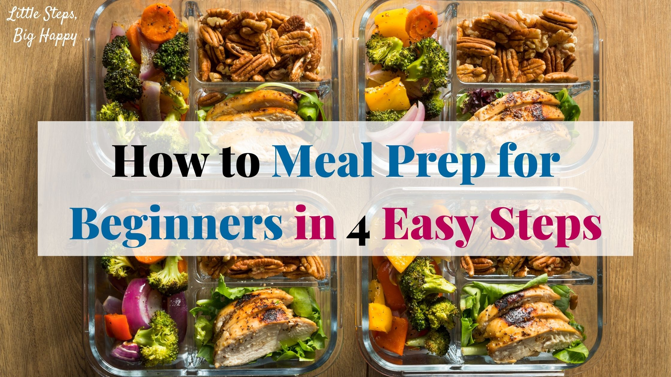 How to Meal Prep for beginners in 4 Easy Steps