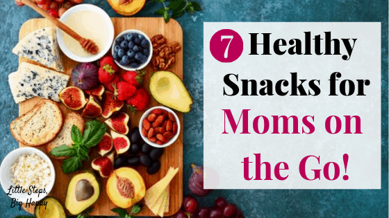 7 Healthy Snacks for Moms on the Go