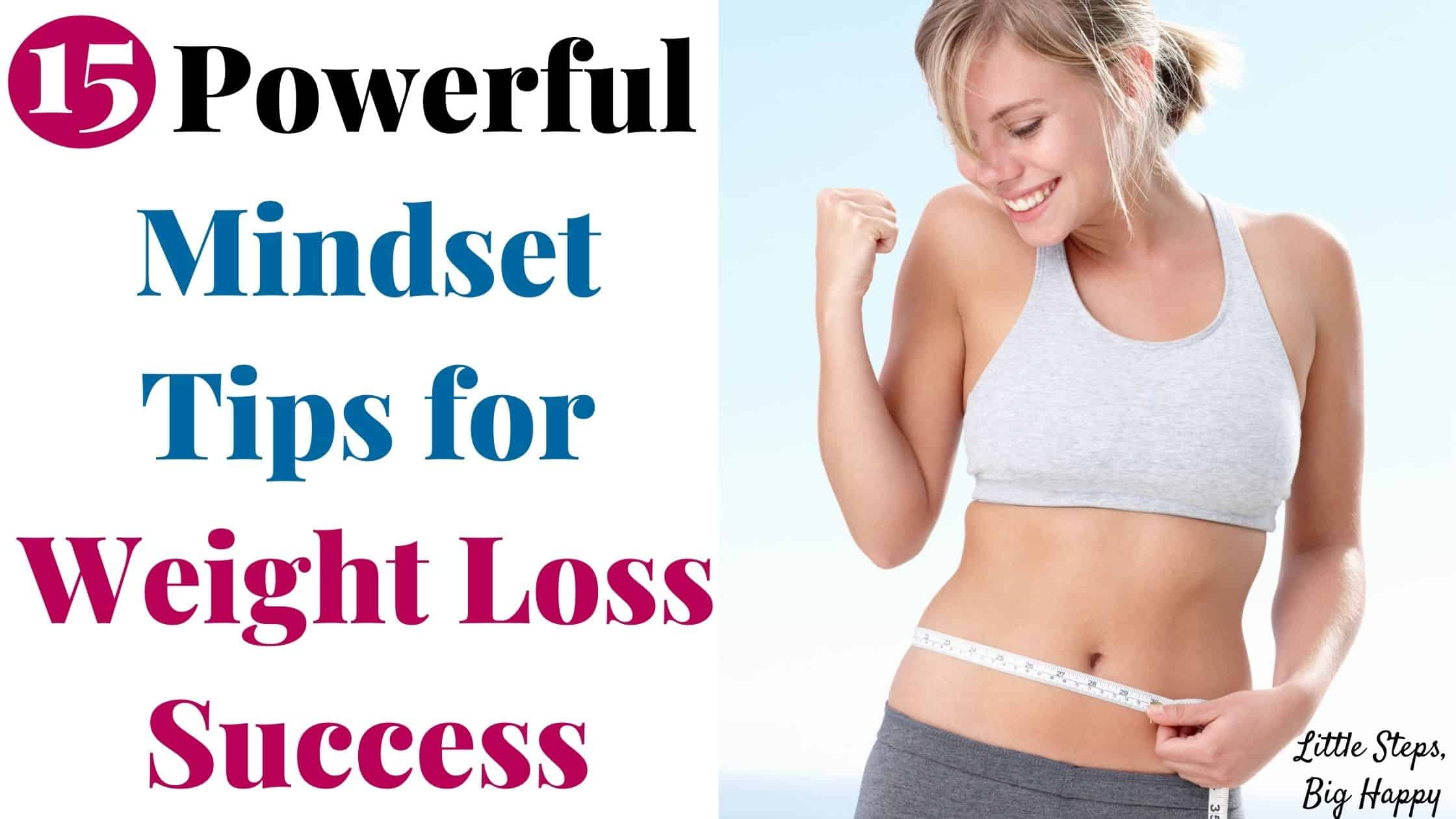15 Powerful Mindset Tips for Weight Loss Success