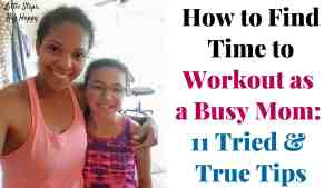 How to Find Time to Workout as a Busy Mom: 11 Tried & True Tips