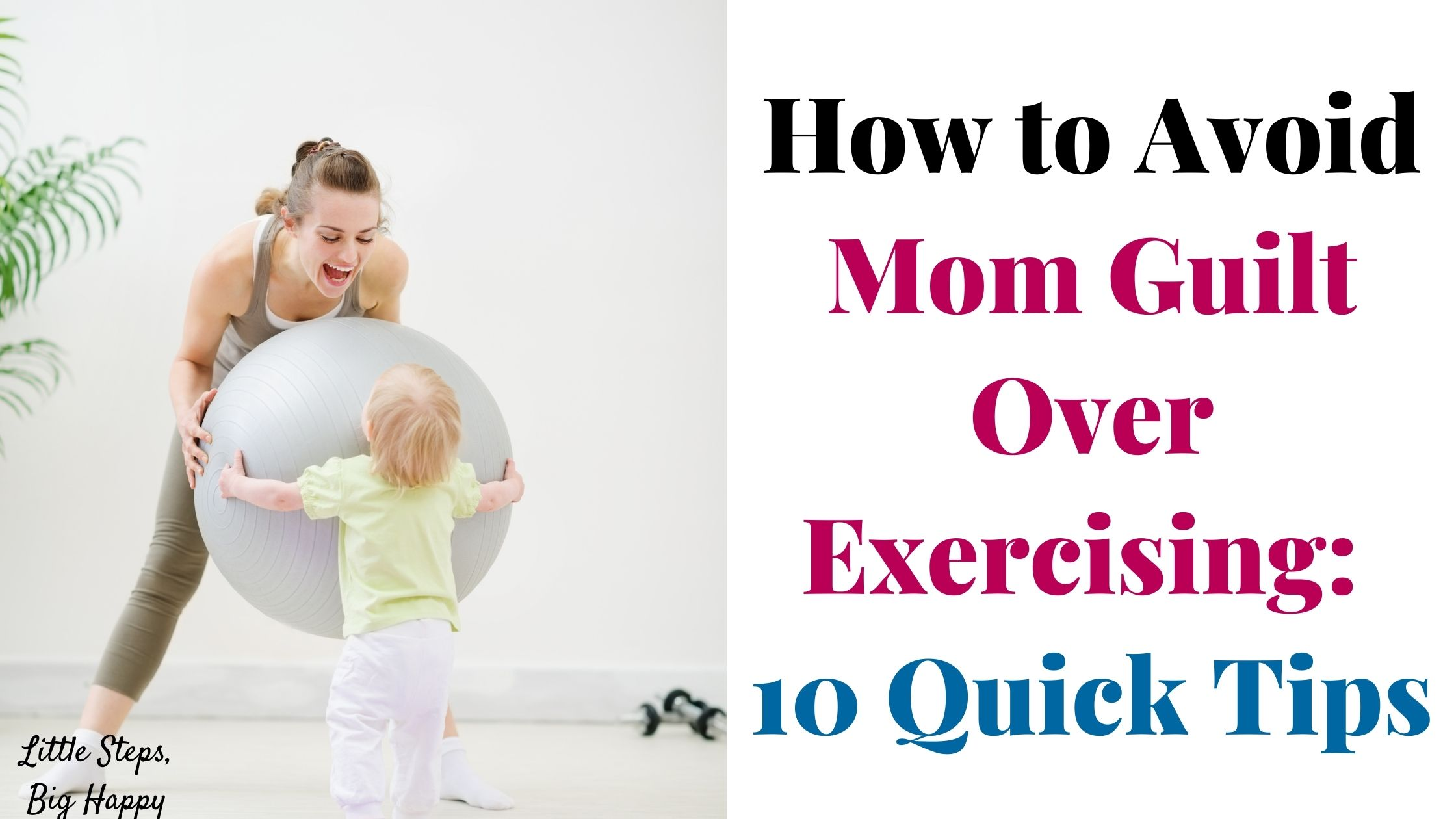 Mom playing with an exercise ball with her child - How to Avoid Mom Guild Over Exercising: 10 Quick Tips