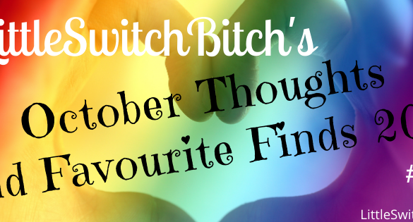 October 2020 Thoughts and Favourite Finds