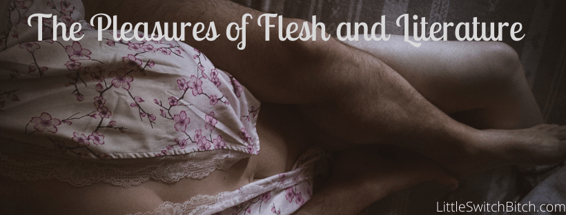The Pleasures of Flesh and Literature