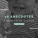 blog little things 1à anecdotes sur victor de 0 à 2 ans