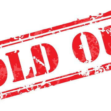 Another Show Has Sold Out!