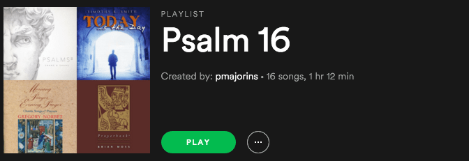 Psalm 16 Playlist