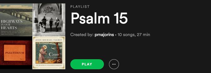 Psalm 15 Playlist