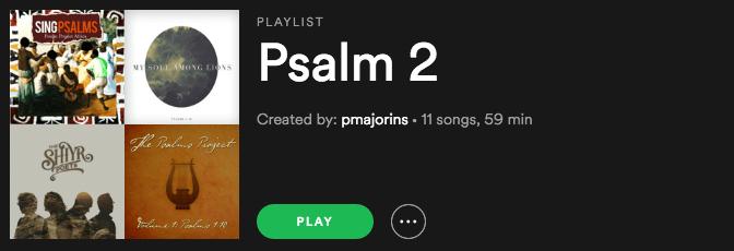 Psalm 2 Spotify Playlist