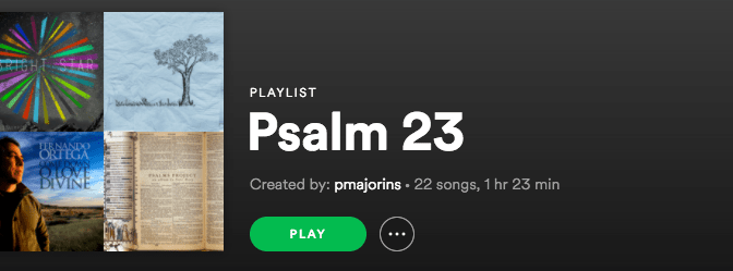 Psalm 23 Playlist
