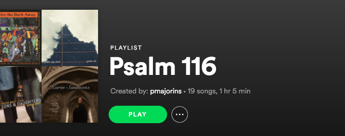 Psalm 116 Playlist