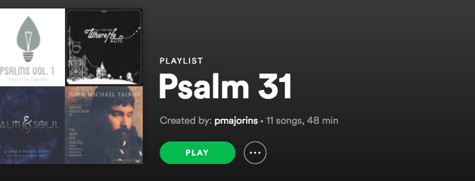 Psalm 31 Playlist
