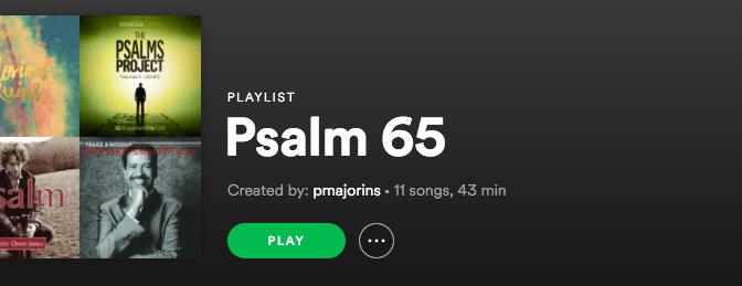 Psalm 65 Spotify Playlist