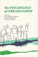 The Psychology of Librarianship
