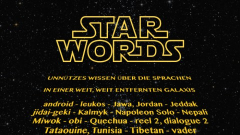 Star Words: Unnützes Wissen über die Sprachen in einer weit, weit entfernten Galaxis