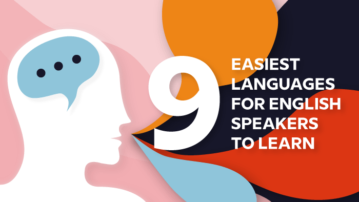 What Are The 9 Easiest Languages For English Speakers To Learn?