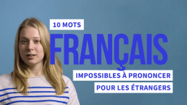 10 mots français que les étrangers auront du mal à prononcer – sans nos conseils !