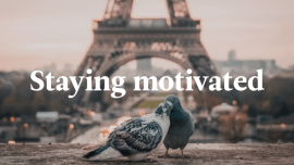 4 Tips For Staying Motivated To Learn A Language