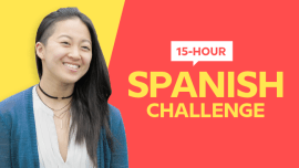 Learning Spanish In 15 Hours: 4 Strategies For Maximizing Your Efforts