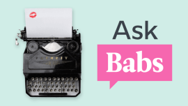 Ask Babs: I Corrected My Friend's Pronunciation At Dinner, And Now He's Mad. How Does One Keep It Classy In These Situations?