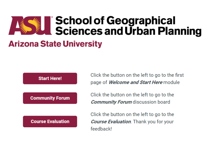 """Course Front Page Sample displays buttons that lead to the a""""Start Here"""", """"Community Forum"""", and """"Course Evaluations"""". Additionally there is text to guide the learner through their first steps in the course."""