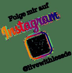 Folge mir auf Instagram - @livewithlessde