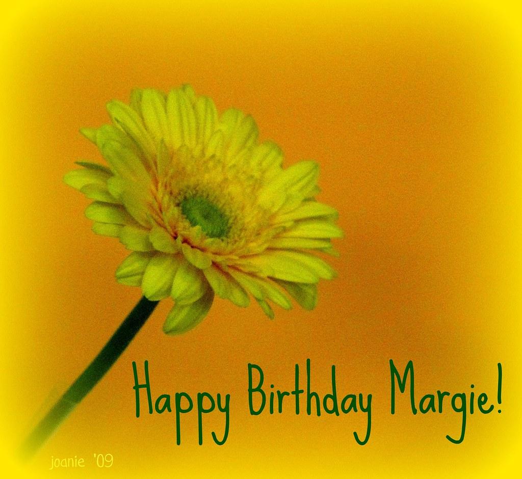Happy Birthday Margie November 11 2009 No Need To Commen Flickr
