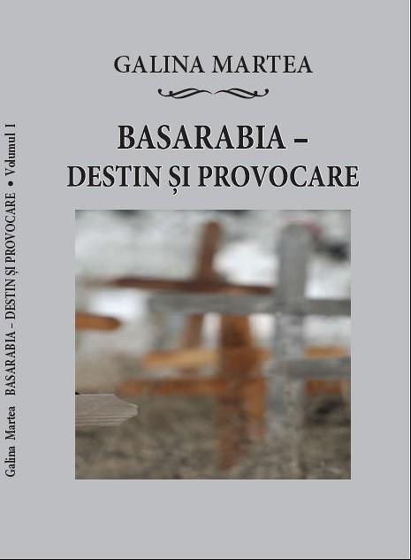 GMartea_Coperta-fata-tipar-Basarabia-destin si  provocare-2016