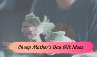 cheap mothers day gift ideas 2019