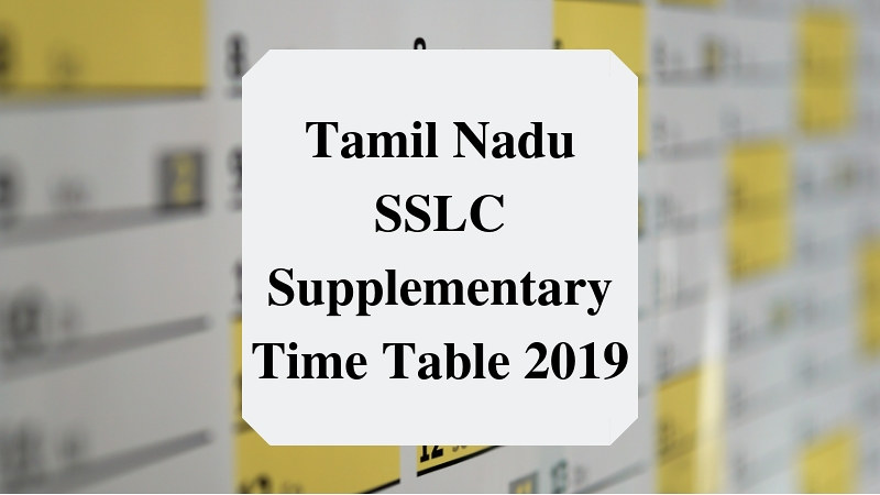 Tamil Nadu SSLC Supplementary Time Table 2019
