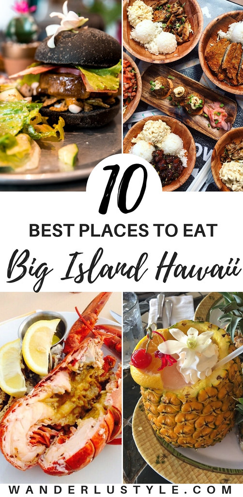 10 BEST PLACES TO EAT ON THE BIG ISLAND - Big Island Food, Big Island Travel tips, Big island tips, best places to eat on the big island | Wanderlustyle.com