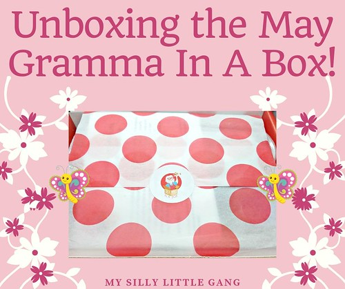 Unboxing The May Gramma In A Box #MySillyLittleGang #GrammaInABox #subscriptionbox