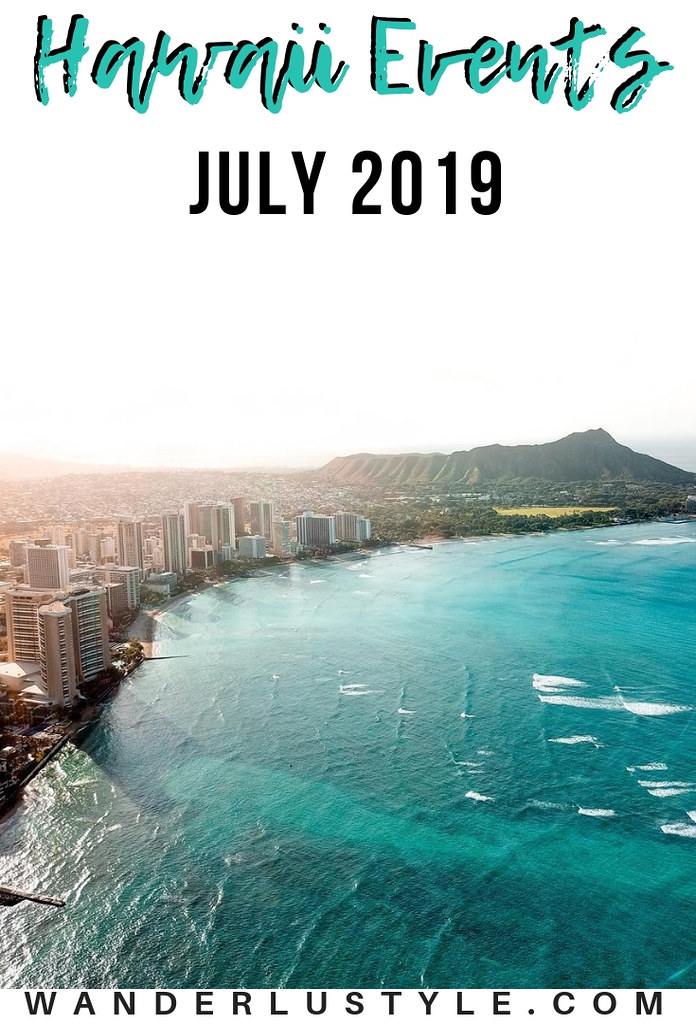 Hawaii Events July 2019 - July Hawaii Events, Oahu Events, Things To do Oahu, Things to do Hawaii | Wanderlustyle.com