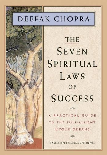 the seven spiritual laws of success by deepak chopra