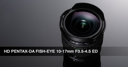 HD PENTAX-DA FISH-EYE 10-17mm F3.5-4.5 ED announced!
