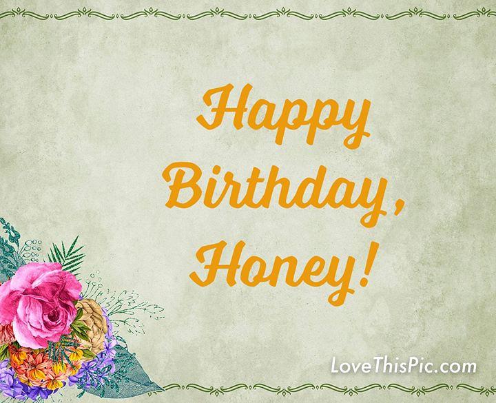 Happy Birthday Honey Happy Birthday Honey Ift Tt 30bfqhz Quotes Of The Day Flickr