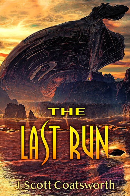The Last Run J Scott Coatsworth Lesfic Scifi Cover