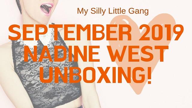 September 2019 Nadine West Unboxing @thenadinewest #MySillyLittleGang #Fashion