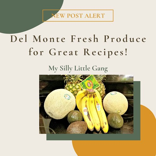 Del Monte Fresh Produce for Great Recipes! @DelMonteFresh @DelMonte #MySillyLittleGang #sponsored