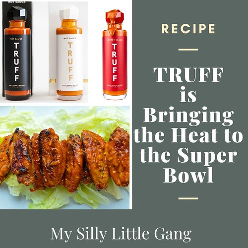 TRUFF is Bringing the Heat to the Super Bowl ~ Recipe #SuperBowl #MySillyLittleGang