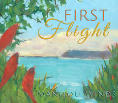 First Flight -- CD by Manitou Winds