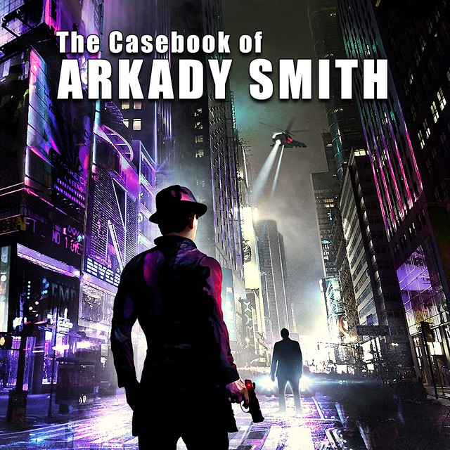The Casebook of Arkady Smith