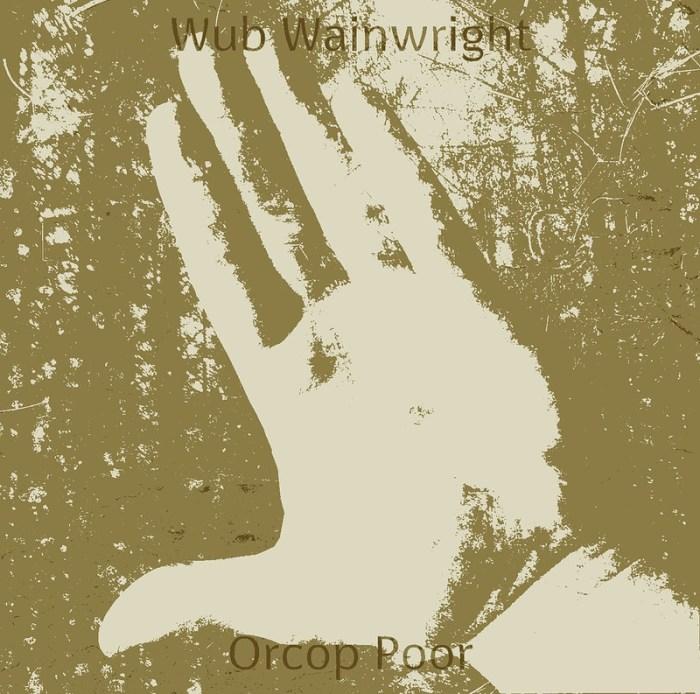 IMB6049 Wub Wainwright – Orcop Poor – Digital Release (2020)