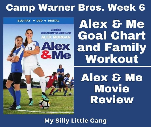 Alex & Me Goal Chart and Family Workout ~ Camp Warner Bros. Week 6 & Movie Review #CampWarnerBros #MySillyLittleGang